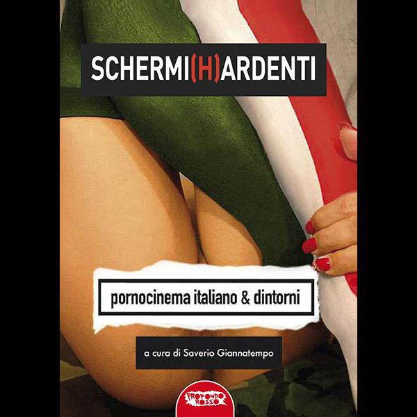 hard design - Schermi (h)ardenti – Pornocinema italiano e dintorni